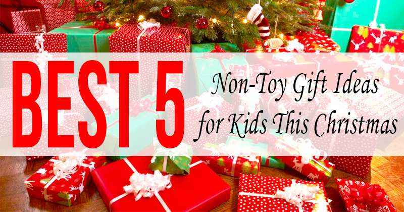 best non toy gift ideas for your kids this christmas