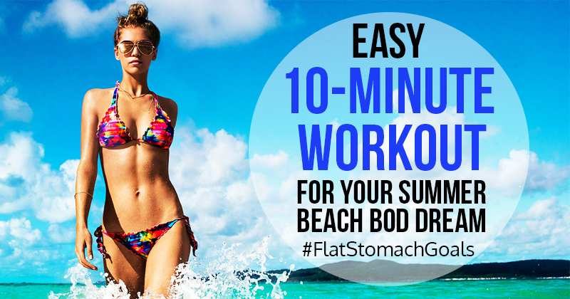easy 10-minute workout, summer beach body, workout for flat stomach