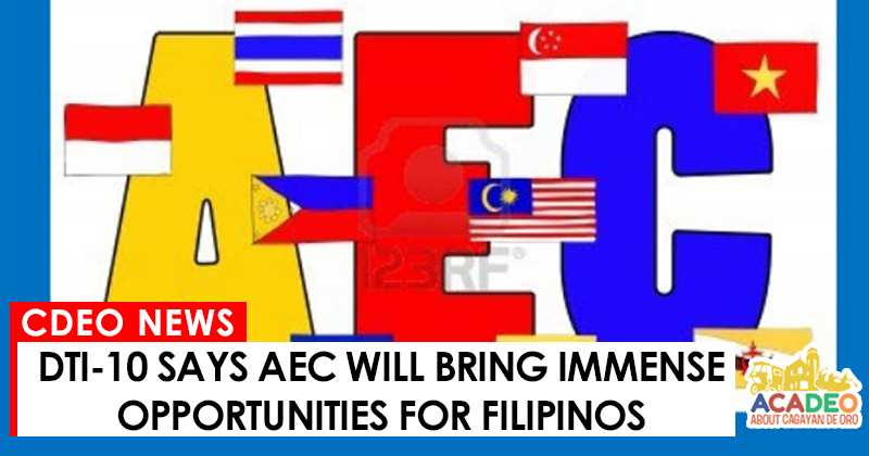AEC to bring lots of opportunities for Filipinos