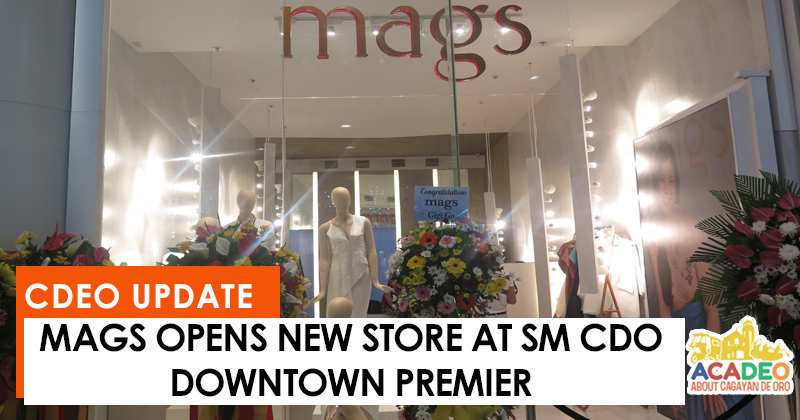 Mags opens in SM CDEO Downtown Premier