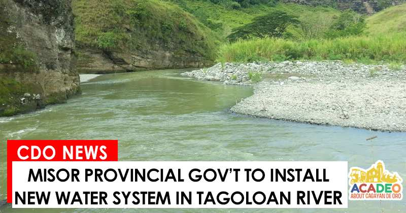 new water system in Tagoloan River, MisOr Provincial Gov't