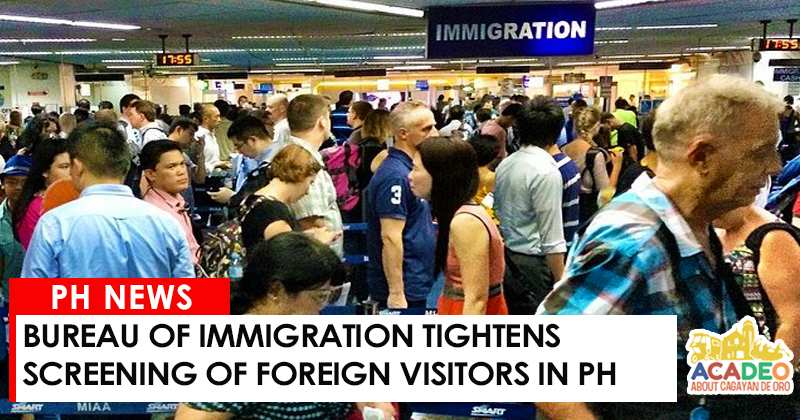 Bureau of immigration tightens screening of foreign visitors in ph