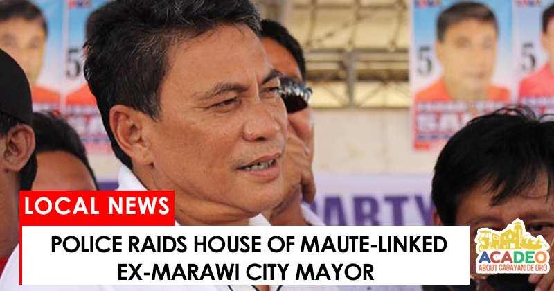 police raids maute-linked ex-marawi city mayor