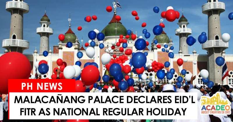 Malacañang declares end of ramadan a holiday