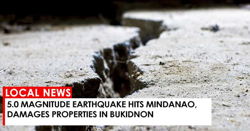 5.0 magnitude earthquake hits Mindanao, damages properties in Bukidnon