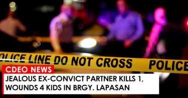 Jealous ex-convict partner kills 1, wounds 4 kids in Brgy. Lapasan