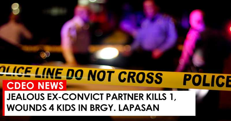Jealous ex-convict partner kills 1, wounds 4 kids in Brgy. Lapasan