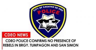 CdeO police confirms no presence of rebels in hinterland barangays