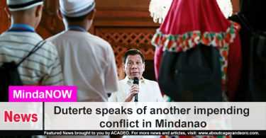 Duterte tells of another impending conflict in Mindanao