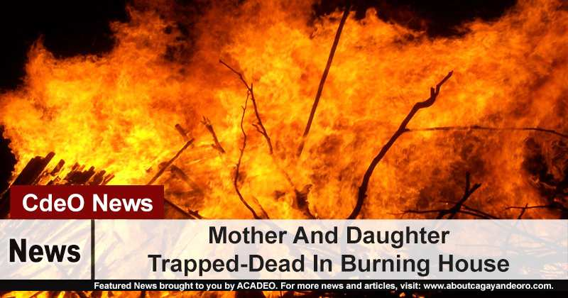 Mother And Daughter Trapped-Dead In Burning House