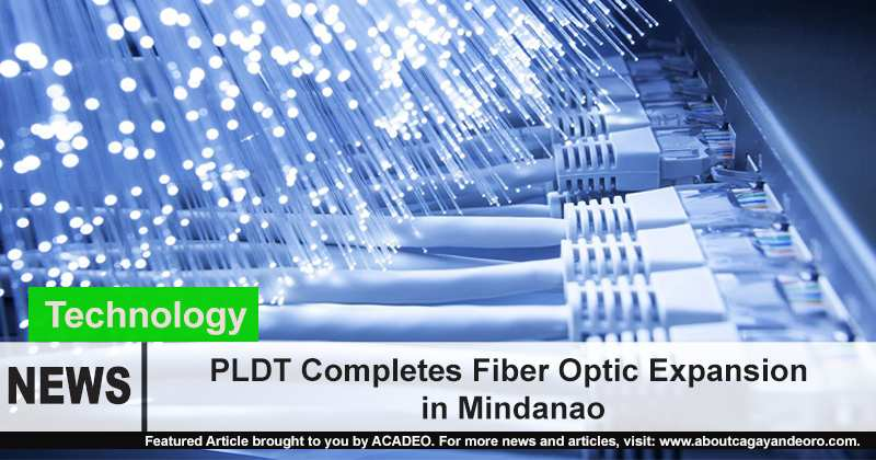 PLDT Completes Fiber Optic Expansion Project in Mindanao