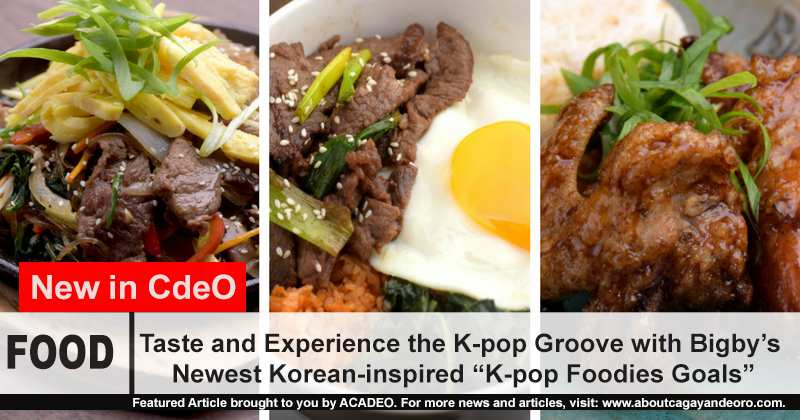 """Taste and Experience the K-pop Groove with Bigby's Newest Korean-inspired """"K-pop Foodies Goals"""""""