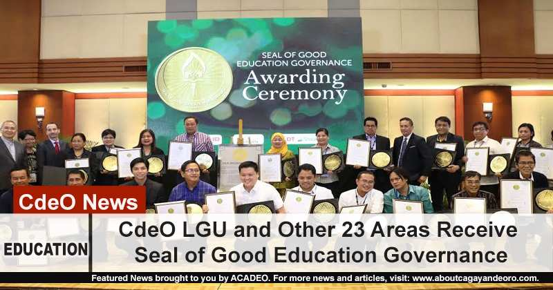 CdeO LGU and Other 23 Areas Receive Seal of Good Education Governance