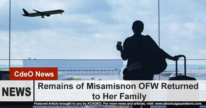 Remains of Misamisnon OFW Returned to its Family