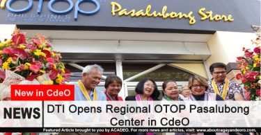 DTI Opens Regional OTOP Pasalubong Center in CdeO
