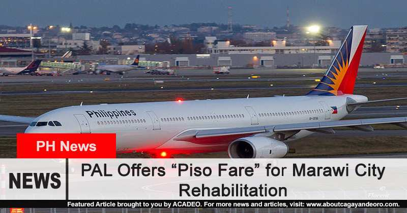PAL offers P1-peso fare for marawi rehabilitation efforts