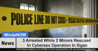 3 Arrested While 2 Minors Rescued In Cybersex Operation In Iligan