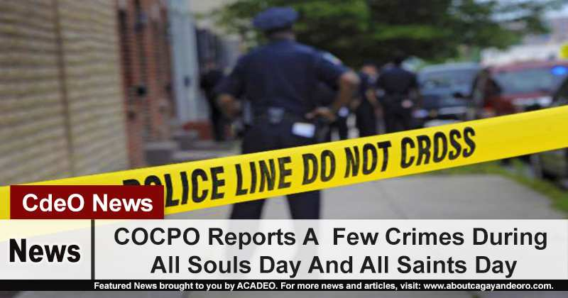 COCPO Reports A Few Crimes During All Souls Day And All Saints Day