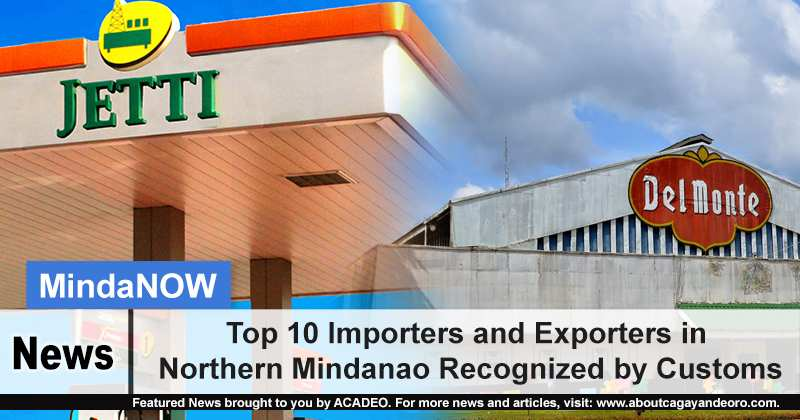 Top 10 Importers and Exporters in Northern Mindanao Recognized by