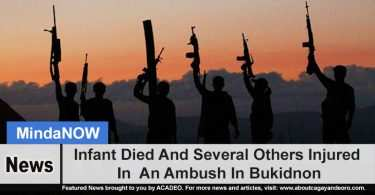 Infant Died And Several Others Injured In An Ambush In Bukidnon