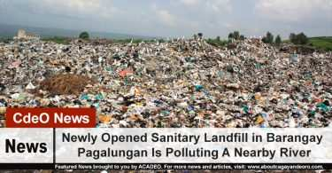 Newly Opened Sanitary Landfill in Barangay Pagalungan Is Polluting A Nearby River