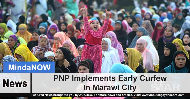 PNP Implements Early Curfew In Marawi City