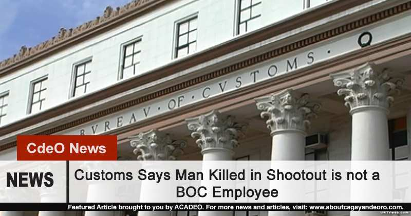 Customs Says Man Killed in Shootout not a BOC Employee