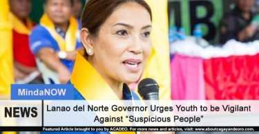 "Lanao del Norte Governor Urges Youth to be Vigilant Against ""Suspicious People"""