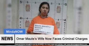 Omar Maute's Wife Now Faces Criminal Charges