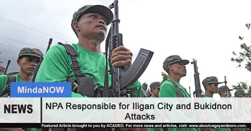 NPA Responsible for Iligan City and Bukidnon Attacks