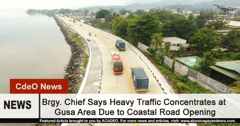 Brgy. Chief Says Heavy Traffic Meets at Gusa Area Due to Coastal Road Opening