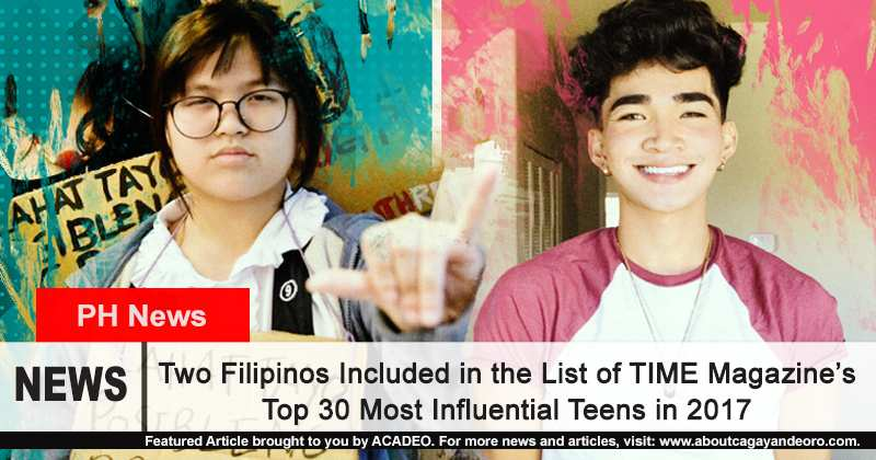 Two Filipinos Included in the List of TIME Magazine's Top 30 Most Influential Teens in 2017