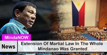 Extension Of Martial Law In The Whole Mindanao Was Granted