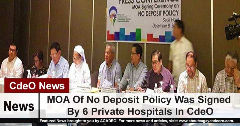MOA Of No Deposit Policy Was Signed By 6 Private Hospitals In CdeO