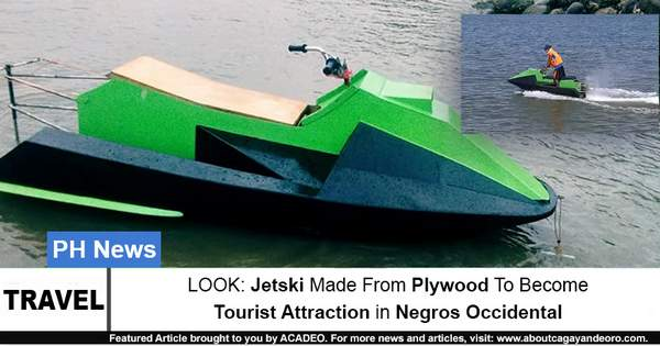 LOOK Jetski Made from Plywood To Become A Tourist Attraction in Negros Occidental