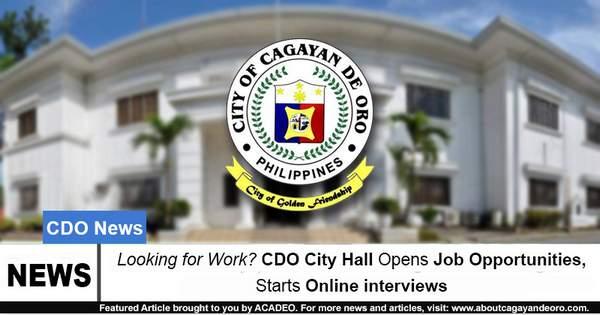Looking for Work? CDO City Hall Opens Job Opportunities, Starts Online interviews