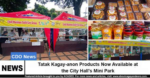 Tatak Kagay-anon Products Now Available at the City Hall's Mini Park