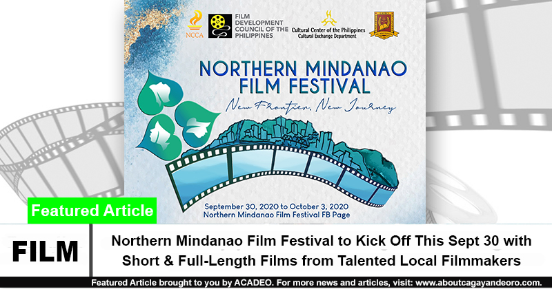 Northern Mindanao Film Festival to Kick Off This Sept 30 with Short & Full-Length Films from Talented Local Filmmakers