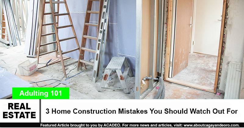3 Home Construction Mistakes You Should Watch Out For - real estate