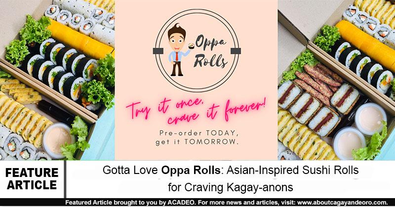 Gotta Love Oppa Rolls: Asian-Inspired Sushi Rolls for Craving Kagay-anons