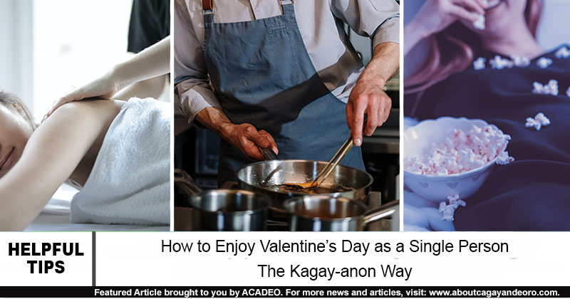 How to Enjoy Valentine's Day as a Single Person the Kagay-anon Way