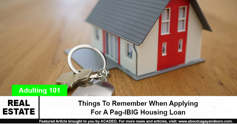 Things to Remember When Applying for A Pag-IBIG Housing Loan