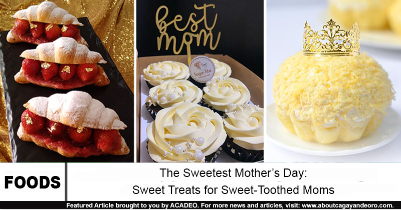 sweet treats cdo for mother's day