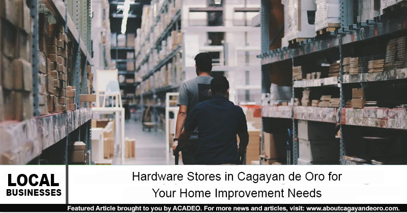 Hardware Stores in CDO for Your Home Improvement Needs